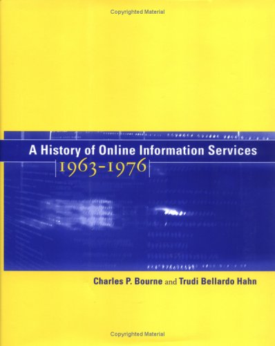 A History of Online Information Services, 1963-1976 9780262025386