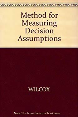 A Method for Measuring Decision Assumptions