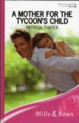 Mother for the Tycoon's Child 9780263196122