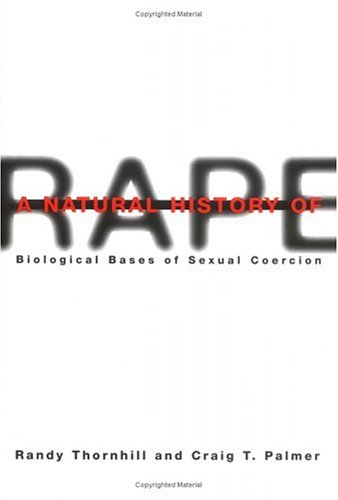 A Natural History of Rape: Biological Bases of Sexual Coercion 9780262201254