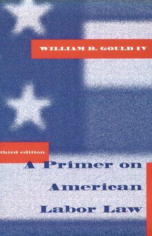 Primer on American Labor Law - 3rd Edition