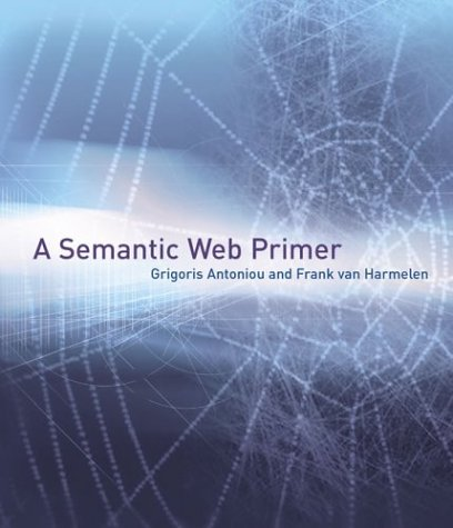 A Semantic Web Primer 9780262012102