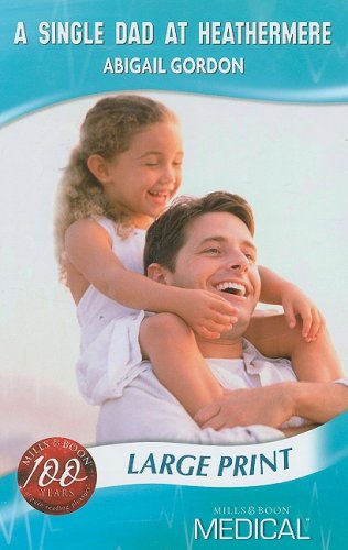 A Single Dad at Heathermere 9780263199703