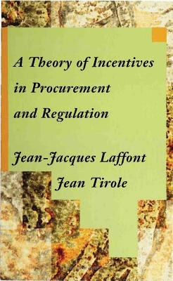 A Theory of Incentives in Procurement and Regulation 9780262121743