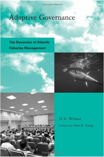 Adaptive Governance: The Dynamics of Atlantic Fisheries Management 9780262731928