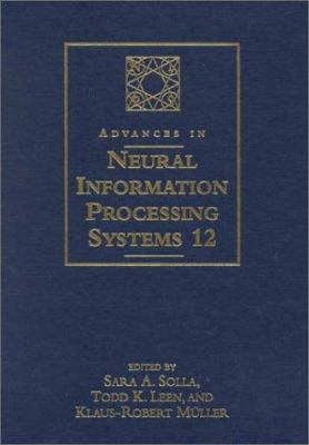 Advances in Neural Information Processing Systems 12: Proceedings of the 1999 Conference 9780262194501
