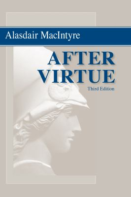 After Virtue: A Study in Moral Theory 9780268035044