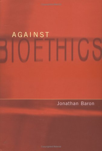 Against Bioethics 9780262025966