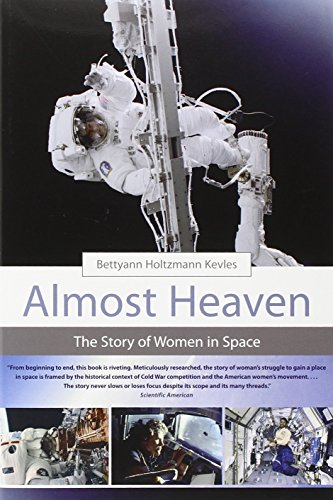 Almost Heaven: The Story of Women in Space 9780262612135