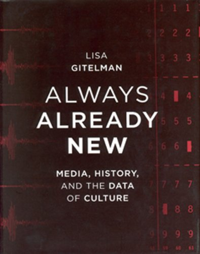 Always Already New: Media, History, and the Data of Culture 9780262572477