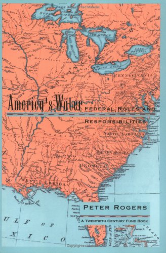 America's Water: Federal Roles and Responsibilities 9780262680905