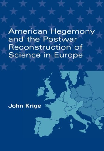 American Hegemony and the Postwar Reconstruction of Science in Europe 9780262612258