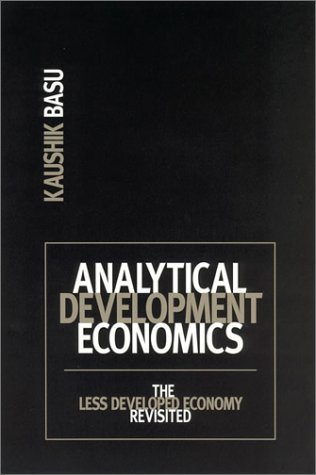 Analytical Development Economics: The Less Developed Economy Revisited 9780262523448