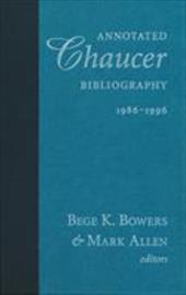 Annotated Chaucer Bibliography 1986 1996