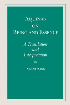 Aquinas on Being and Essence : A Translation and Interpretation