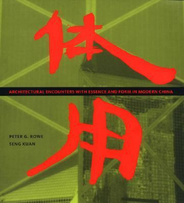 Architectural Encounters with Essence and Form in Modern China 9780262182195