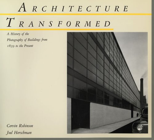 Architecture Transformed: A History of the Photography of Buildings from 1839 to the Present 9780262680646