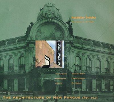 Architecture of New Prague 1895-1945 9780262193580