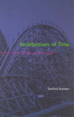 Architectures of Time: Toward a Theory of the Event in Modernist Culture 9780262611817