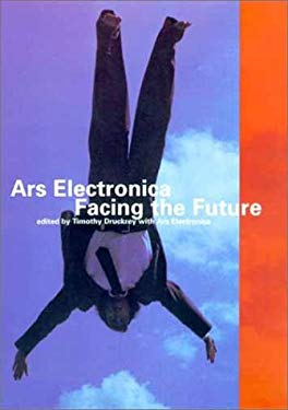 Ars Electronica: Facing the Future: A Survey of Two Decades 9780262541275