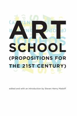 Art School: (Propositions for the 21st Century) 9780262134934