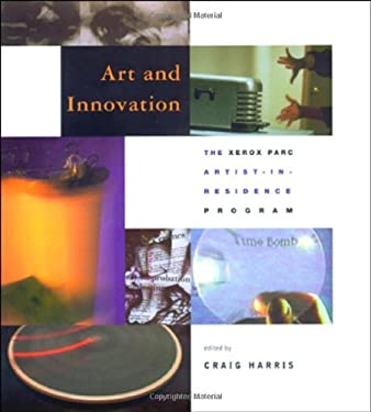Art and Innovation: The Xerox Parc Artist-In- Residence Program 9780262082754
