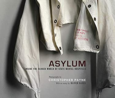 Asylum: Inside the Closed World of State Mental Hospitals 9780262013499