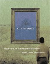 At a Distance: Precursors to Art and Activism on the Internet 799351
