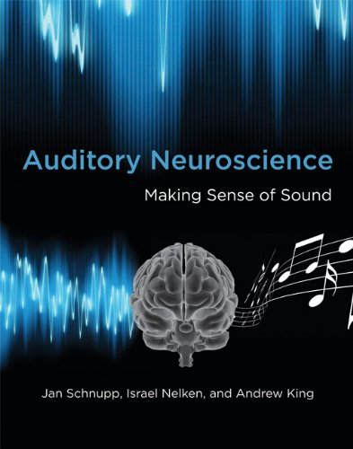 Auditory Neuroscience: Making Sense of Sound 9780262113182