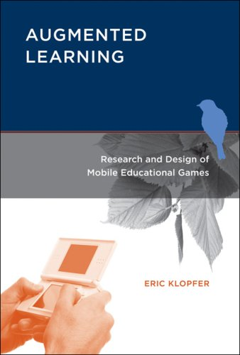 Augmented Learning: Research and Design of Mobile Educational Games 9780262113151