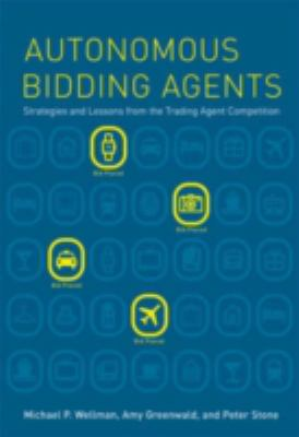 Autonomous Bidding Agents: Strategies and Lessons from the Trading Agent Competition 9780262232609