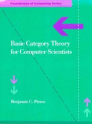 Basic Category Theory for Computer Scientists 9780262660716