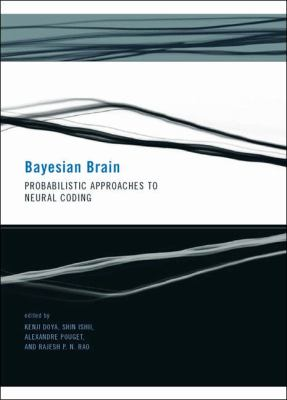 Bayesian Brain: Probabilistic Approaches to Neural Coding 9780262042383