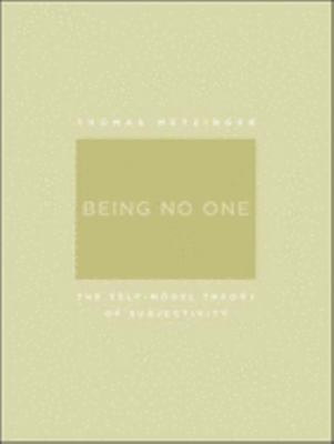 Being No One: The Self-Model Theory of Subjectivity 9780262633086