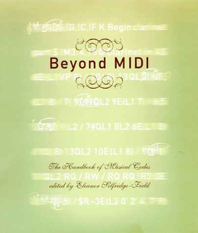 Beyond MIDI: The Handbook of Musical Codes 9780262193948