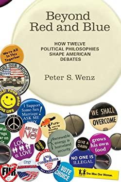 Beyond Red and Blue: How Twelve Political Philosophies Shape American Debates 9780262517560