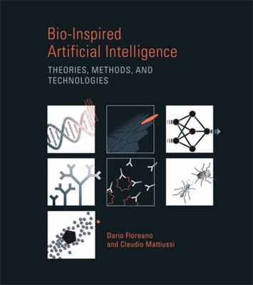 Bio-Inspired Artificial Intelligence: Theories, Methods, and Technologies 9780262062718
