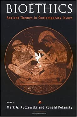 Bioethics: Ancient Themes in Contemporary Issues 9780262112543