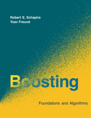Boosting: Foundations and Algorithms 9780262017183