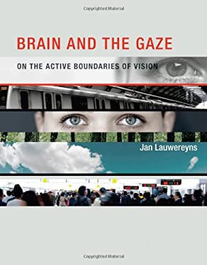 Brain and the Gaze: On the Active Boundaries of Vision 9780262017916