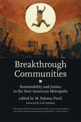 Breakthrough Communities: Sustainability and Justice in the Next American Metropolis 9780262012683