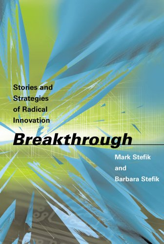 Breakthrough: Stories and Strategies of Radical Innovation 9780262693370