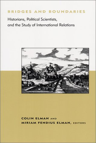 Bridges and Boundaries: Historians, Political Scientists, and the Study of International Relations 9780262550390
