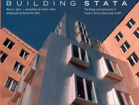 Building Stata: The Design and Construction of Frank O. Gehry's Stata Center at Mit 9780262600613