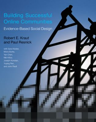 Building Successful Online Communities: Evidence-Based Social Design 9780262016575