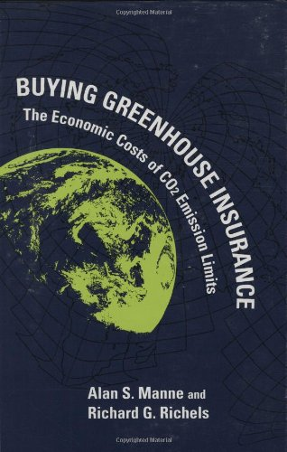 Buying Greenhouse Insurance: The Economic Costs of Co2 Emission Limits 9780262132800