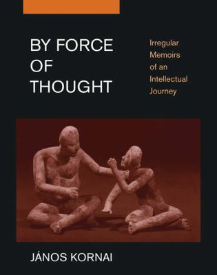 By Force of Thought: Irregular Memoirs of an Intellectual Journey 9780262113021