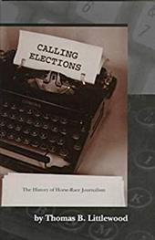 Calling Elections: The History of Horse-...