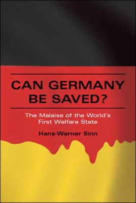 Can Germany Be Saved?: The Malaise of the World's First Welfare State 9780262512602