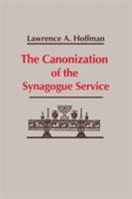 Canonization Synagogue Service: Theology 9780268007560